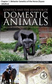 Genetics and the Behavior of Domestic Animals: Chapter 7. Behavior Genetics of the Horse (Equus caballus), Edition 2