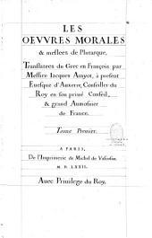 Les oeuvres morales et mêlées de Plutarque, translatées du grec en françois