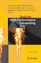 Tools for High Performance Computing 2015: Proceedings of the 9th International Workshop on Parallel Tools for High Performance Computing, September 2015, Dresden, Germany