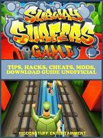 Subway Surfers Tips, Hacks, Cheats, Mods, Download Guide Unofficial