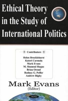 Ethical Theory in the Study of International Politics PDF