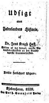 Udsigt over Fædrelandets Historie af Dr J. K. H. Tredie forbedret Udgave