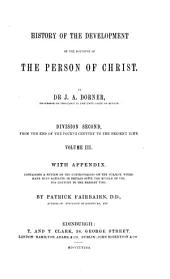 History of the Development of the Doctrine of the Person of Christ: Volume 3