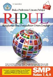 Buku Pedoman Umum Pelajar RIPUL Rangkuman Ilmu Pengetahuan Umum Lengkap SMP Kelas 7, 8, 9: Panduan Terpadu Pelajar Sistem Bimbel