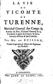 La vie du Vicomte de Turenne, Maréchal General des Camps et Armées du Roi, Colonel General de la Cavalerie Legere de France, et Gouverneur du haut et bas Limosin