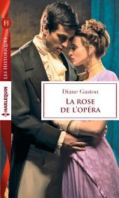 La rose de l'opéra