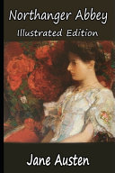 Northanger Abbey By Jane Austen (The Annotated Classic Version)