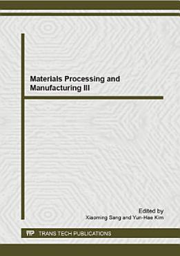 Materials Processing and Manufacturing III PDF