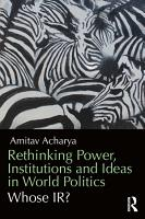 Rethinking Power  Institutions and Ideas in World Politics PDF