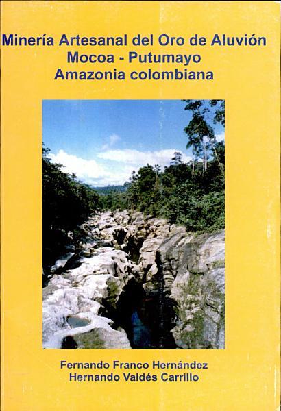 Mineria Artesanal Del Oro De Aluvion Mocoa Putumayao Amazonia Colombiana