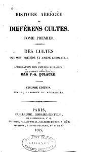 Histoire abrégée de différens cultes: Volume1