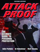 Attack Proof-2nd Edition: The Ultimate Guide to Personal Protection