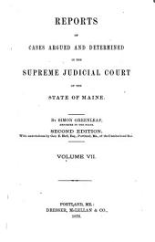 Reports of Cases Argued and Determined in the Supreme Judicial Court of the State of Maine: Volume 7