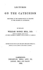 Lectures on the Catechism ... edited by ... the Rev. B. Webb