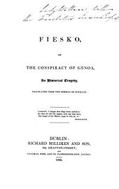 Fiesko: Or, The Conspiracy of Genoa : an Historical Tragedy