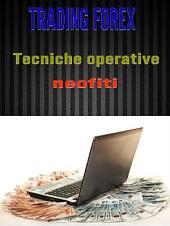 Trading Forex: tecniche operative per neofiti