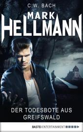 Mark Hellmann 13: Der Todesbote aus Greifswald