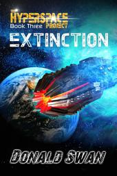 Extinction ☣️: The Hyperspace Project: Book Three
