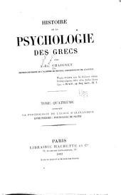 Histoire de la psychologie des Grecs: & 5. La psychologie de l'école d'Alexandrie. Livre premier: Psychologie de Plotin. Livre second: Psychologie des successurs de Plotin