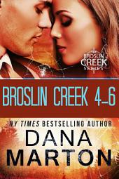Broslin Creek Boxed Set: Books 4-6
