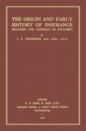 The Origin and Early History of Insurance: Including the Contract of Bottomry