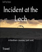Incident at the Loch: A Northern Journey (part one)