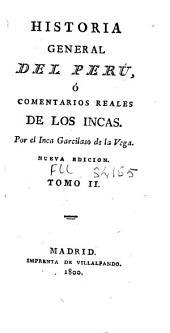 Historia general del Perú ó Comentarios reales de los Incas: Volumen 2