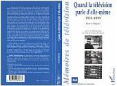 QUAND LA TELEVISION PARLE D'ELLE-MEME: 1958-1999