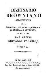 Dizionario Browniano appartenente alla medicina, chirurgia, chimica, farmacia, e bottanica