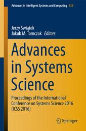 Advances in Systems Science: Proceedings of the International Conference on Systems Science 2016 (ICSS 2016)