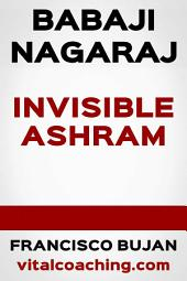 Babaji Nagaraj - Invisible Ashram