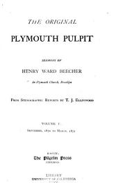 The Original Plymouth Pulpit: Sermons of Henry Ward Beecher in Plymouth Church, Brooklyn, Volumes 5-6