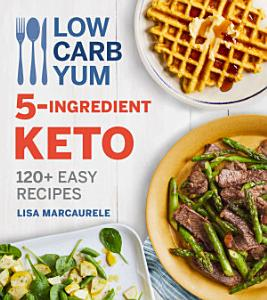 Low Carb Yum 5 Ingredient Keto Book