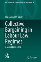 Collective Bargaining in Labour Law Regimes PDF