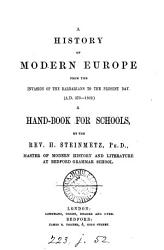 A History Of Modern Europe From The Invasion Of The Barbarians To The Present Day A Hand Book For Schools Book PDF