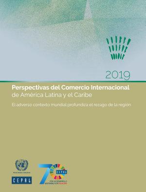 Perspectivas del Comercio Internacional de Am  rica Latina y el Caribe 2019 PDF