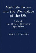 Mid-life Issues and the Workplace of the 90s