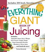 The Everything Giant Book of Juicing