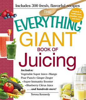 The Everything Giant Book of Juicing Book