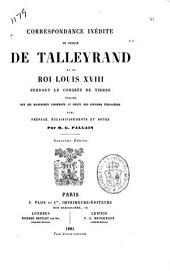 Correspondance inédite du prince de Talleyrand et du roi Louis XVIII pendant le Congrès de Vienne