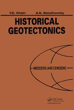Historical Geotectonics - Mesozoic and Cenozoic