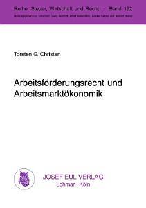 Arbeitsf  rderungsrecht und Arbeitsmarkt  konomik PDF