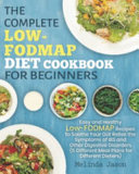The Complete LOW FODMAP Diet Cookbook for Beginners Book