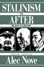 Stalinism and After: The Road to Gorbachev, Edition 3