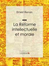 La réforme intellectuelle et morale: Essai philosophique
