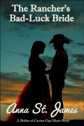 The Rancher's Bad-Luck Bride: A Historical Western Short Story