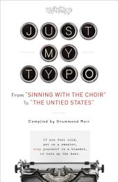 "Just My Typo: From ""Sinning with the Choir"" to ""the Untied States"""