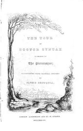 The Tour of Doctor Syntax in Search of the Picturesque. [The Author Identified in the Preface as William Combe.] Illustrated with Original Designs by Alfred Crowquill