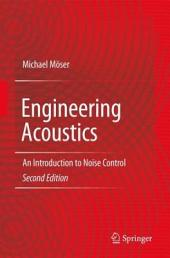 Engineering Acoustics: An Introduction to Noise Control, Edition 2