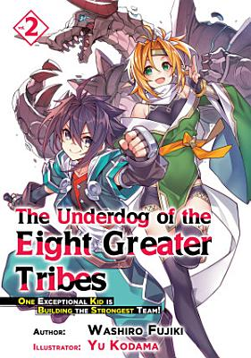The Underdog of the Eight Greater Tribes  Volume 2